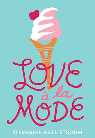 Love a La Mode by author Stephanie Kate Strohm